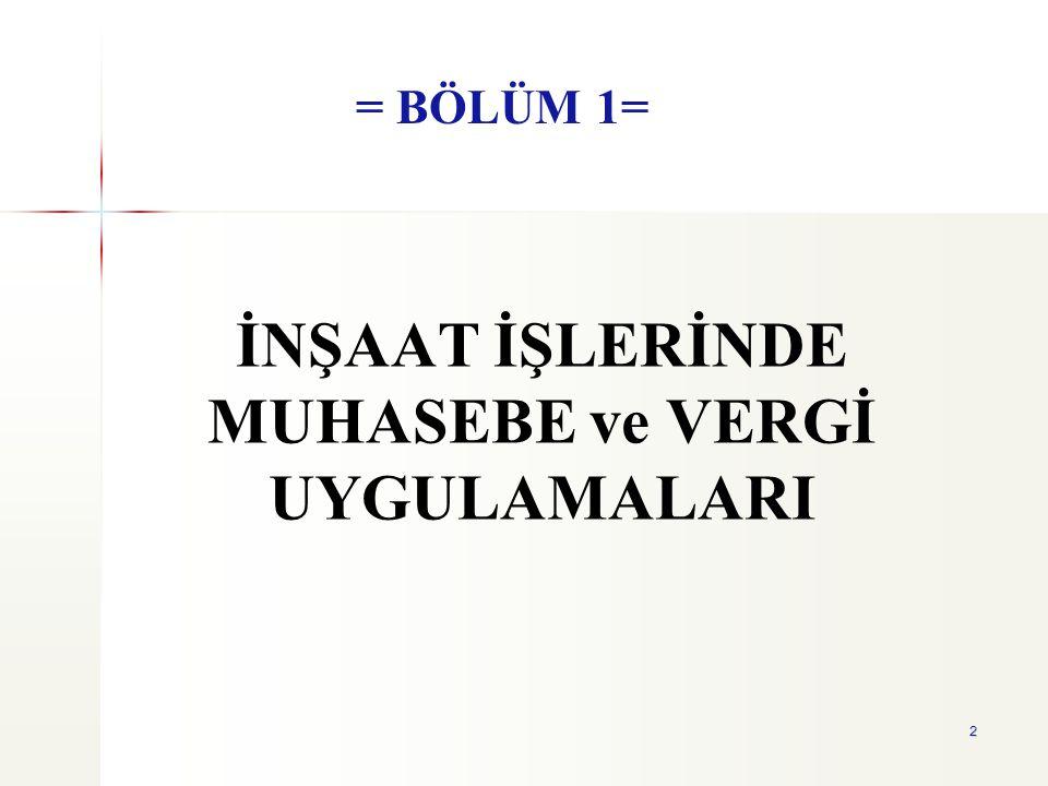 3 İnşaat sektörü Türk ekonomisinde çok büyük paya sahiptir.