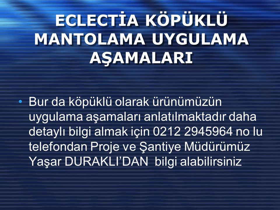 ECLECTİA KÖPÜKLÜ MANTOLAMA UYGULAMA AŞAMALARI •B•Bur da köpüklü olarak ürünümüzün uygulama aşamaları anlatılmaktadır daha detaylı bilgi almak için 0212 2945964 no lu telefondan Proje ve Şantiye Müdürümüz Yaşar DURAKLI'DAN bilgi alabilirsiniz