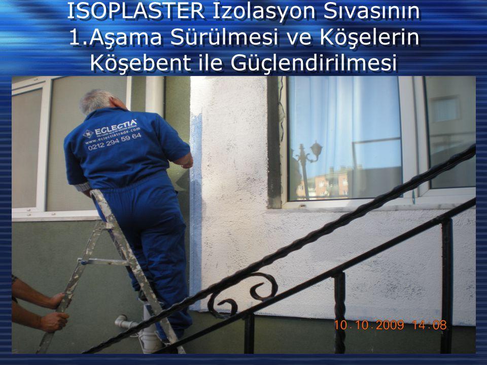 ISOPLASTER İzolasyon Sıvasının 1.Aşama Sürülmesi ve Köşelerin Köşebent ile Güçlendirilmesi