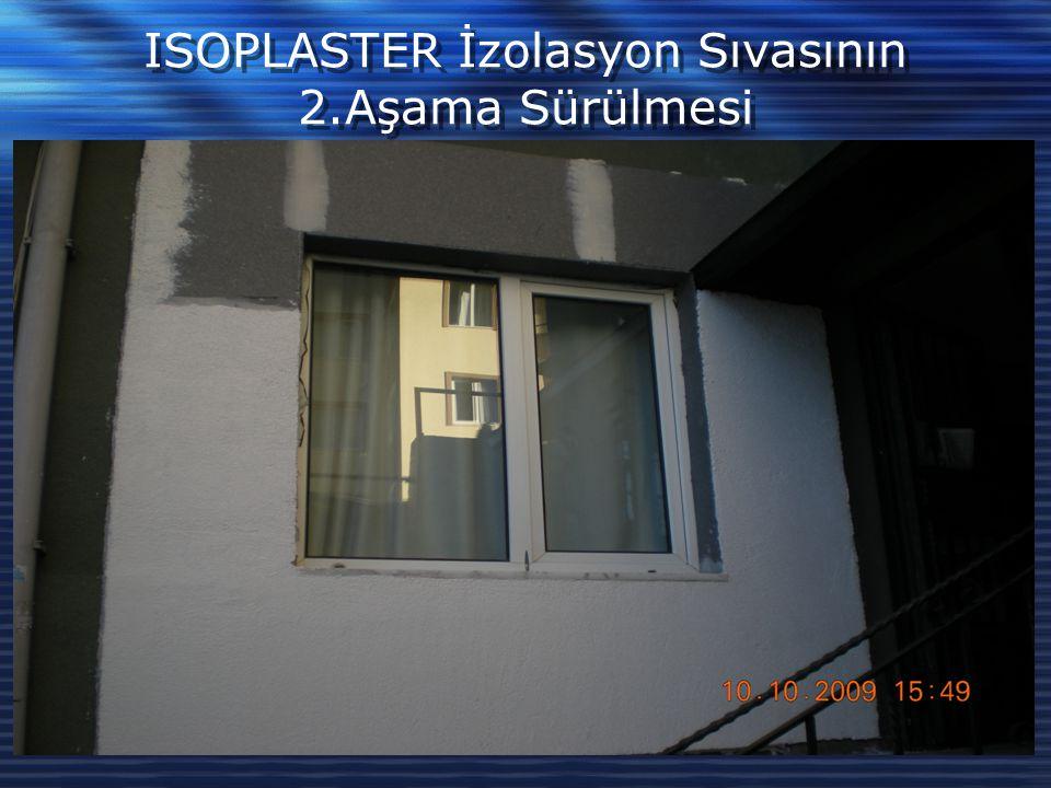 ISOPLASTER İzolasyon Sıvasının 2.Aşama Sürülmesi