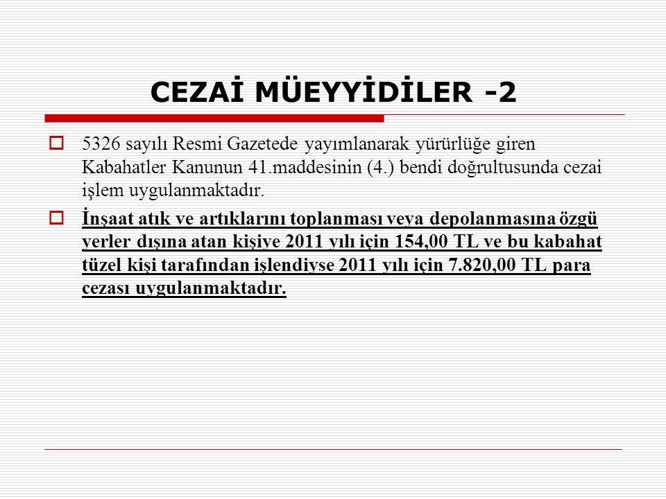 CEZAİ MÜEYYİDİLER -2  5326 sayılı Resmi Gazetede yayımlanarak yürürlüğe giren Kabahatler Kanunun 41.maddesinin (4.) bendi doğrultusunda cezai işlem u