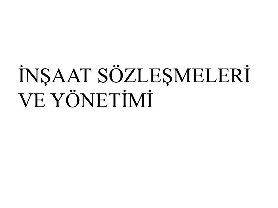 Türkiye'de Uygulanan Sözleşme Tipleri  Sabit Fiyat Sözleşmeleri Bu sözleşmeye göre yüklenici her koşul ve şartta, sözleşmede anlaşılmış biçimde yapım işini tamamlamak zorundadır.