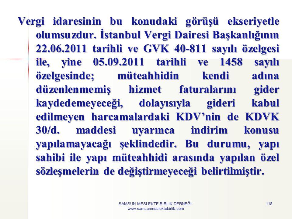 118 Vergi idaresinin bu konudaki görüşü ekseriyetle olumsuzdur. İstanbul Vergi Dairesi Başkanlığının 22.06.2011 tarihli ve GVK 40-811 sayılı özelgesi