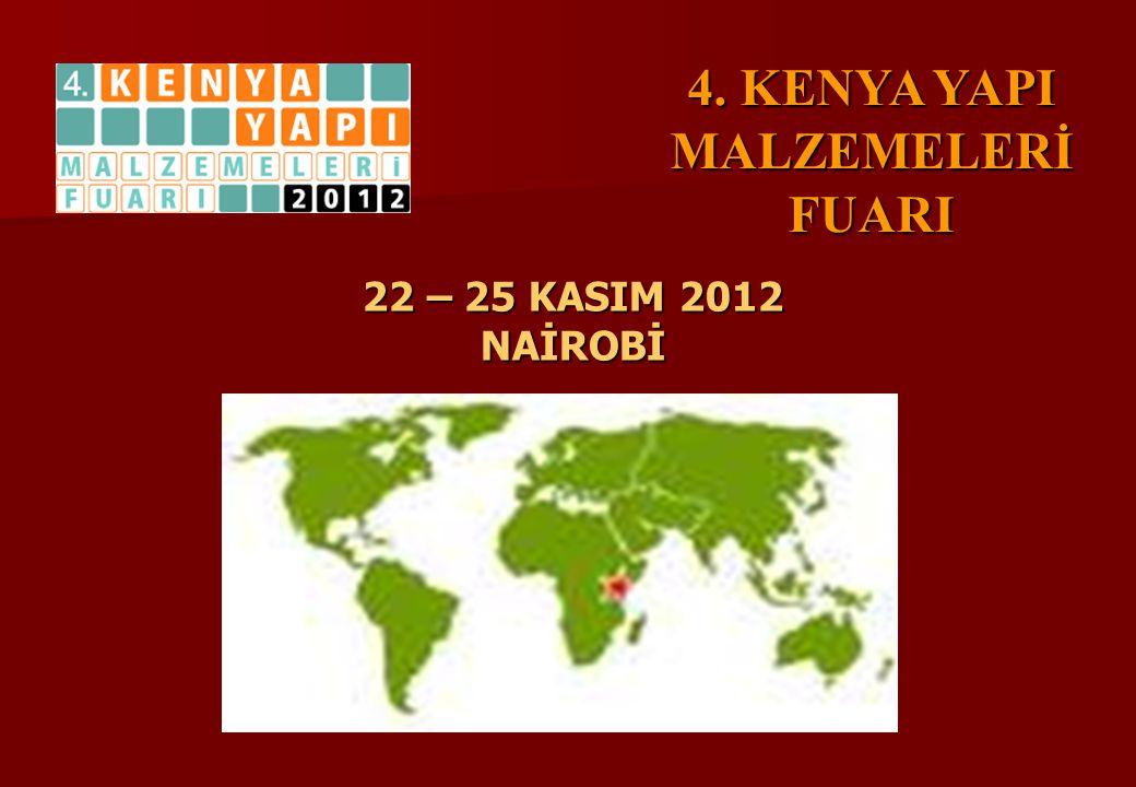 4. KENYA YAPI MALZEMELERİ FUARI 22 – 25 KASIM 2012 NAİROBİ