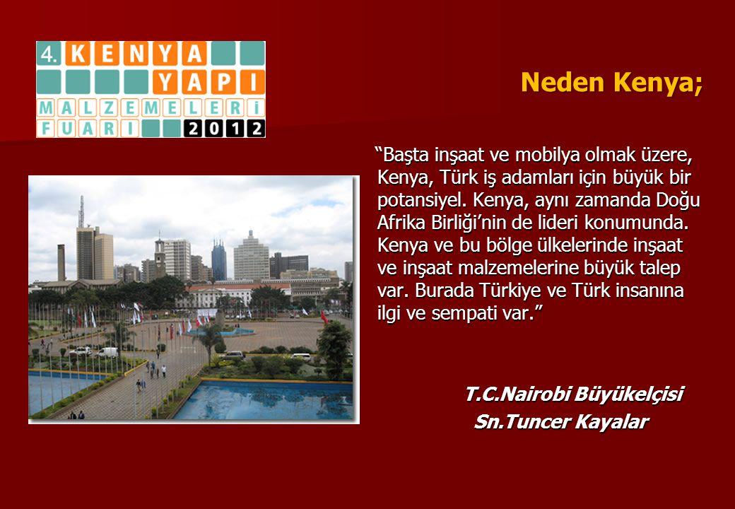 """Neden Kenya; """"Başta inşaat ve mobilya olmak üzere, Kenya, Türk iş adamları için büyük bir potansiyel. Kenya, aynı zamanda Doğu Afrika Birliği'nin de l"""