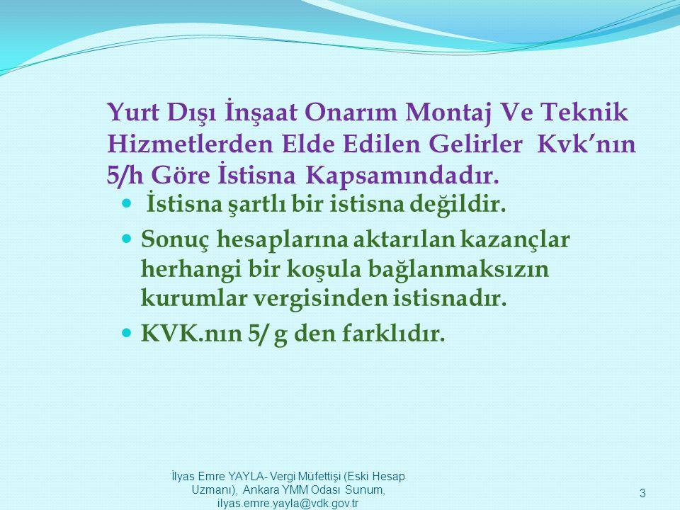 Amortismanlar-3  Yurt dışında temin edilen kıymetlerin iş bitiminde Türkiye'ye getirilmesi durumu;  Türkiyeden tamamen çekilerek yurt dışına gönderilen iktisadi kıymetlerin durumu; İlyas Emre YAYLA- Vergi Müfettişi (Eski Hesap Uzmanı), Ankara YMM Odası Sunum, ilyas.emre.yayla@vdk.gov.tr24