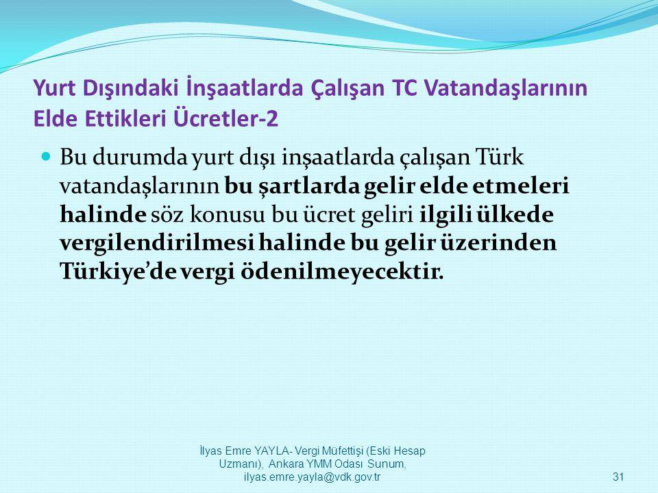 Yurt Dışındaki İnşaatlarda Çalışan TC Vatandaşlarının Elde Ettikleri Ücretler-2  Bu durumda yurt dışı inşaatlarda çalışan Türk vatandaşlarının bu şar