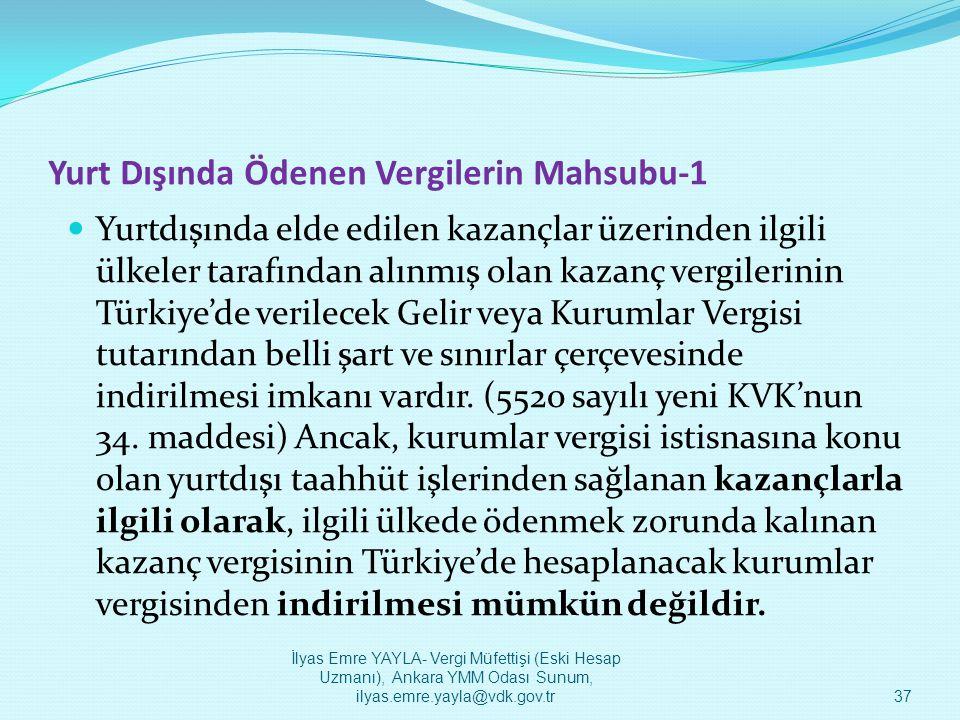 Yurt Dışında Ödenen Vergilerin Mahsubu-1  Yurtdışında elde edilen kazançlar üzerinden ilgili ülkeler tarafından alınmış olan kazanç vergilerinin Türk