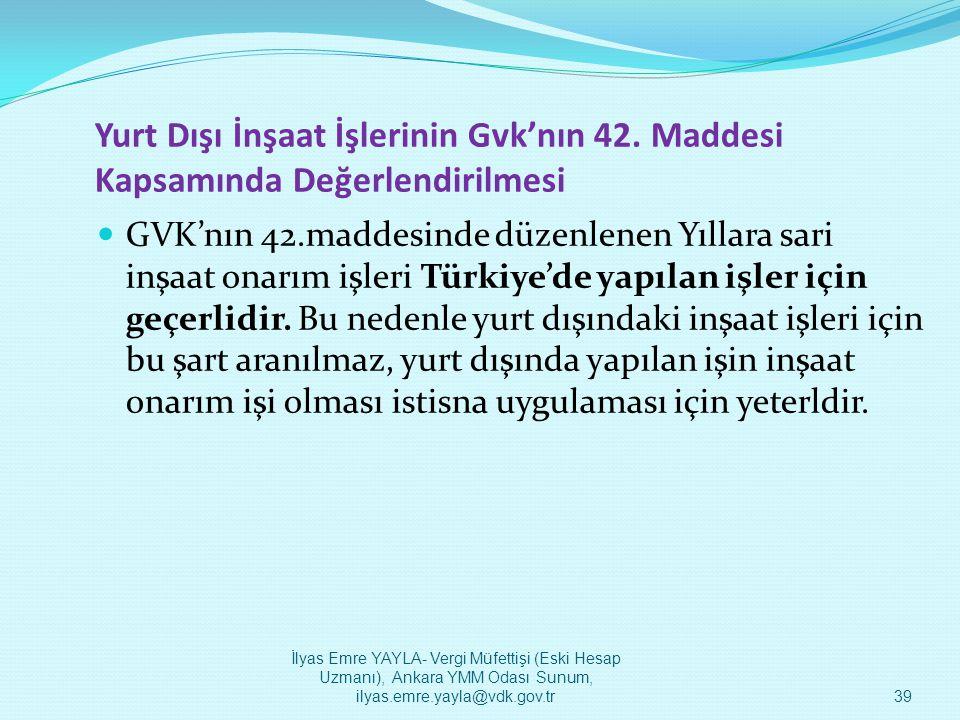 Yurt Dışı İnşaat İşlerinin Gvk'nın 42. Maddesi Kapsamında Değerlendirilmesi  GVK'nın 42.maddesinde düzenlenen Yıllara sari inşaat onarım işleri Türki