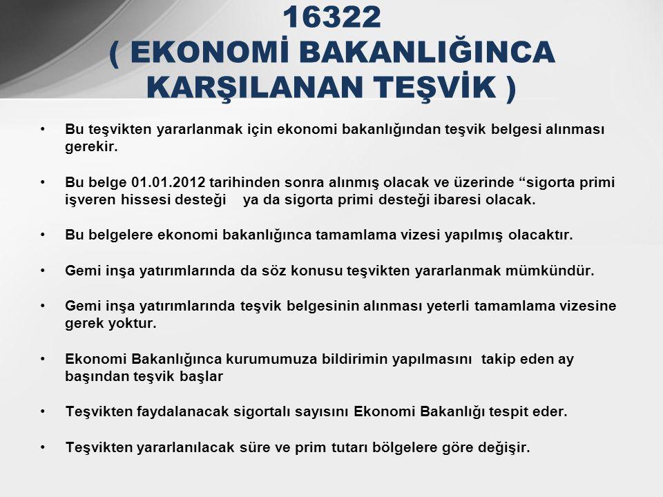 •Bu teşvikten yararlanmak için ekonomi bakanlığından teşvik belgesi alınması gerekir. •Bu belge 01.01.2012 tarihinden sonra alınmış olacak ve üzerinde