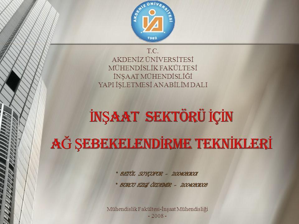 Mühendislik Fakültesi-İnşaat Mühendisliği - 2008 - T.C. AKDENİZ ÜNİVERSİTESİ MÜHENDİSLİK FAKÜLTESİ İNŞAAT MÜHENDİSLİĞİ YAPI İŞLETMESİ ANABİLİM DALI