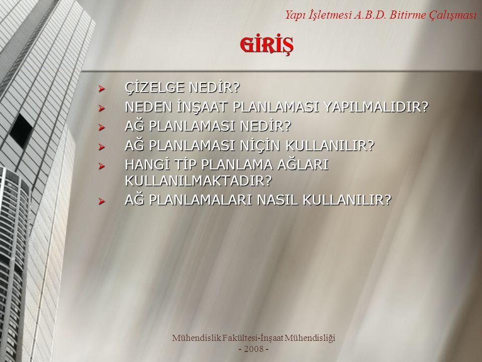 Mühendislik Fakültesi-İnşaat Mühendisliği - 2008 - Yapı İşletmesi A.B.D. Bitirme Çalışması