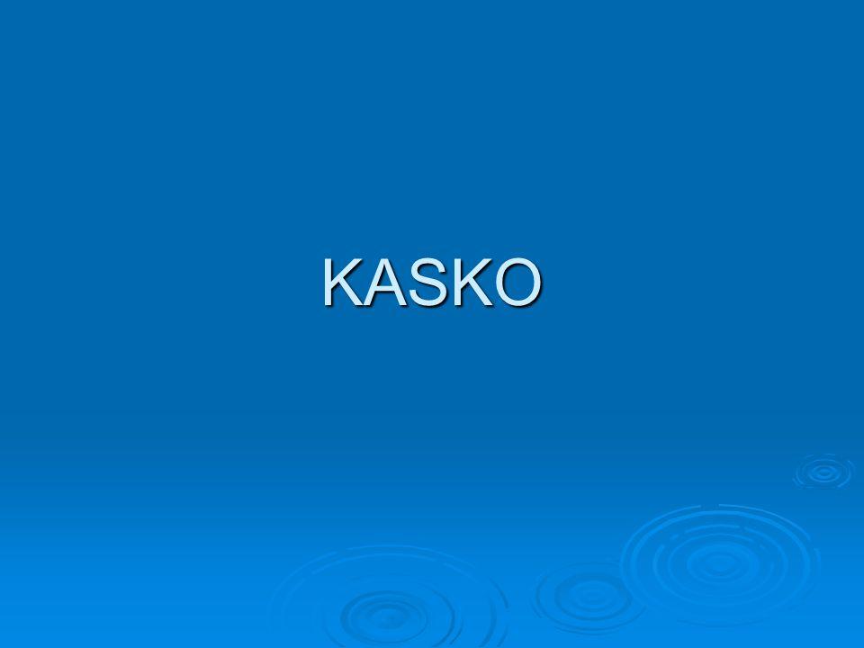 KASKO  Kasko Sigortası; aracı, aşağıda yazılı tehlikelerin biri veya birkaçına karşı teminat altına alır.