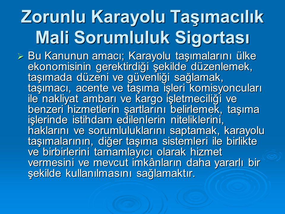 Dikkat edilecek hususlar  Teminat limitleri ve primler Hazine Müsteşarlığınca belirlenip Resmi Gazetede yayımlandıktan sonra yürürlüğe girer.