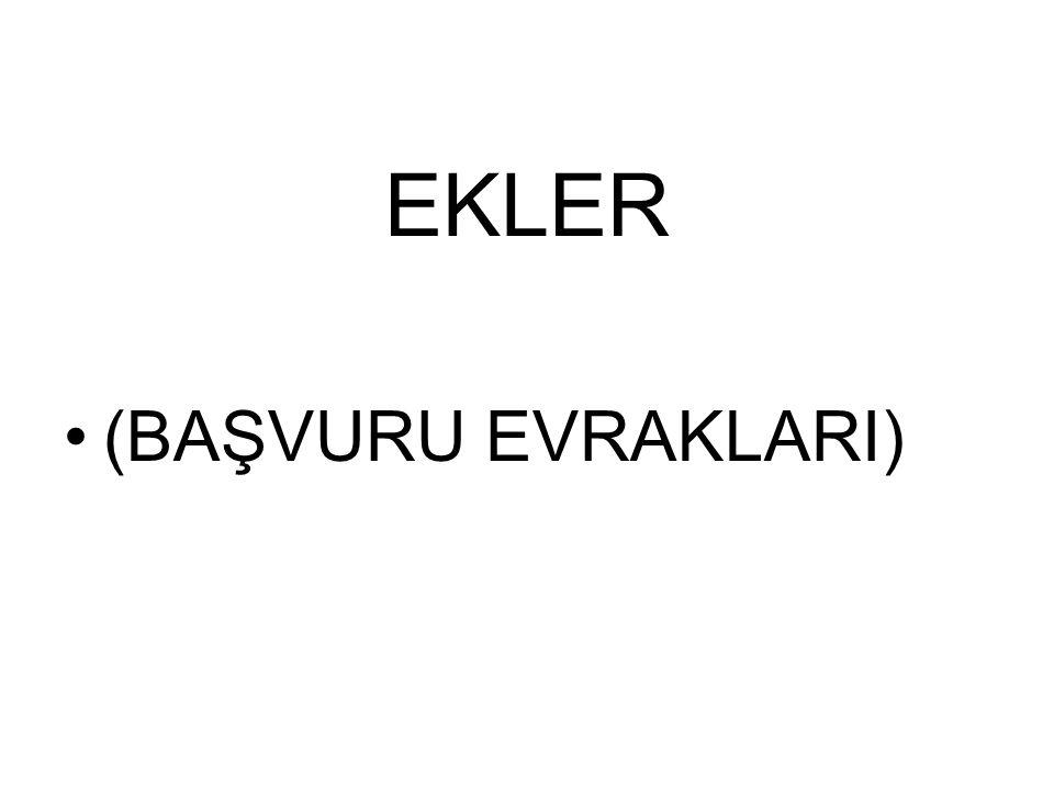 EKLER •(BAŞVURU EVRAKLARI)