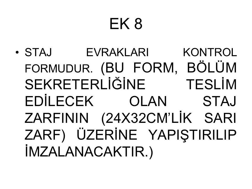 EK 8 •STAJ EVRAKLARI KONTROL FORMUDUR.