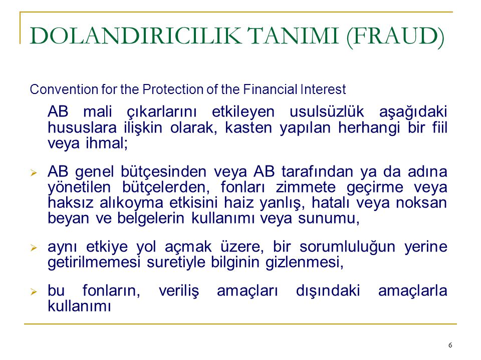 47 İLGİLİ MEVZUAT  IPA Implementing Regulation 718/2007  Commission Regulation (EC) No 1828/2006  EC 1083/2006 (general provisions on ERDF, ESF, CF)  Convention on the protection of the European Union financial interests  Council Regulation 2988/95 protection of the European Communities financial interests  Prime Minister Circular  Other agreements (financing, sectoral, framework)