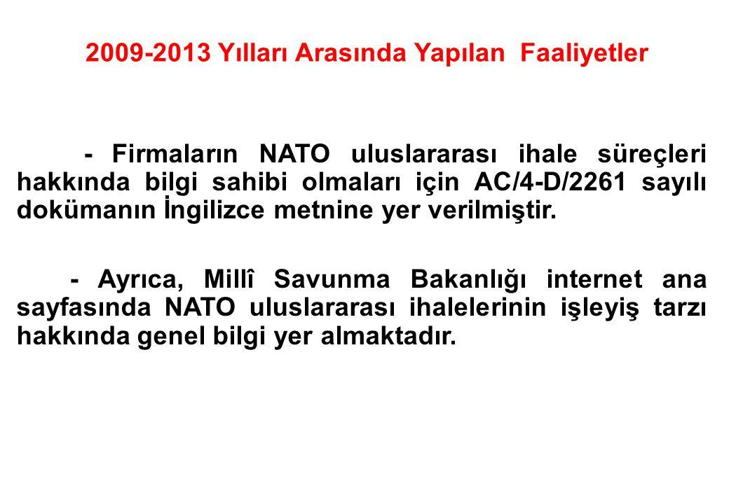 - Firmaların NATO uluslararası ihale süreçleri hakkında bilgi sahibi olmaları için AC/4-D/2261 sayılı dokümanın İngilizce metnine yer verilmiştir. - A