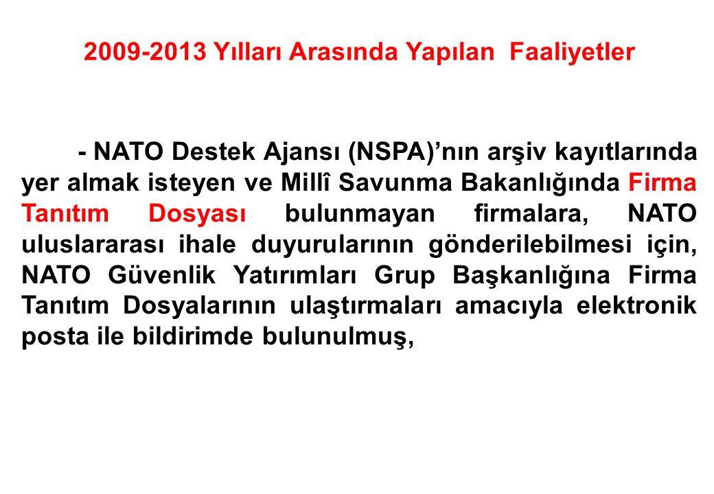 - NATO Destek Ajansı (NSPA)'nın arşiv kayıtlarında yer almak isteyen ve Millî Savunma Bakanlığında Firma Tanıtım Dosyası bulunmayan firmalara, NATO ul