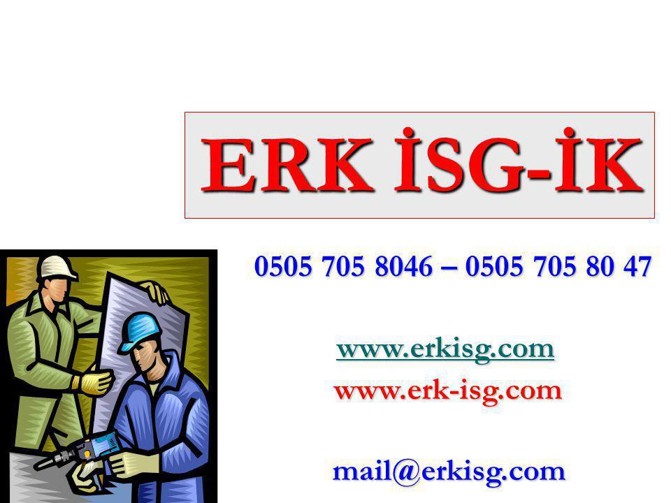 1 ERK İSG-İK 0505 705 8046 – 0505 705 80 47 0505 705 8046 – 0505 705 80 47 www.erkisg.com www.erkisg.com www.erkisg.com www.erk-isg.com www.erk-isg.co