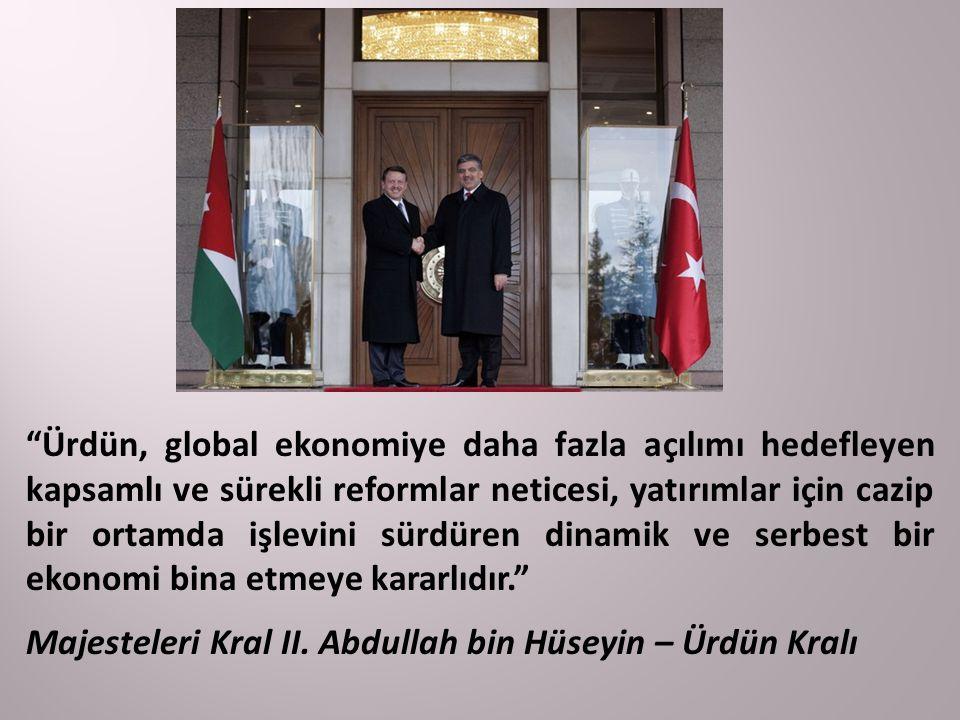 Ürdün, global ekonomiye daha fazla açılımı hedefleyen kapsamlı ve sürekli reformlar neticesi, yatırımlar için cazip bir ortamda işlevini sürdüren dinamik ve serbest bir ekonomi bina etmeye kararlıdır. Majesteleri Kral II.