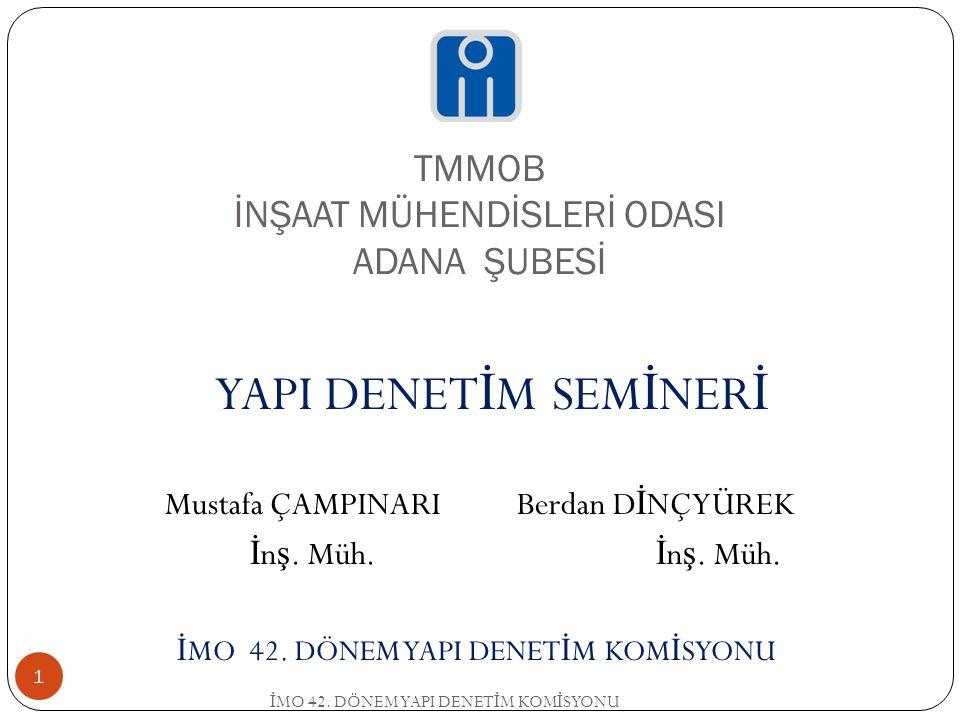 TMMOB İNŞAAT MÜHENDİSLERİ ODASI ADANA ŞUBESİ İ MO 42.