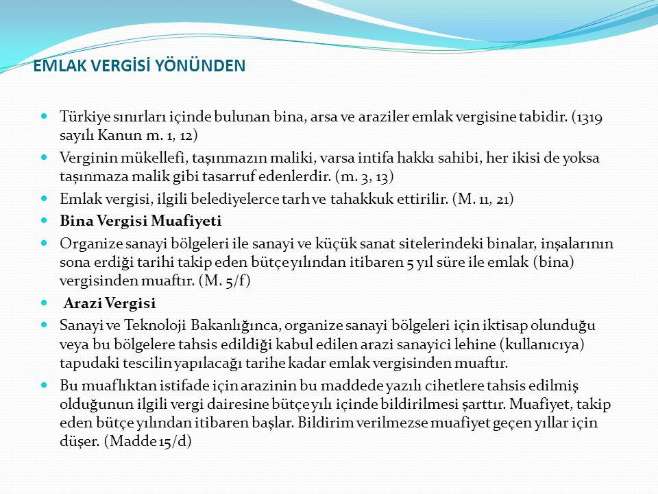 EMLAK VERGİSİ YÖNÜNDEN  Türkiye sınırları içinde bulunan bina, arsa ve araziler emlak vergisine tabidir.