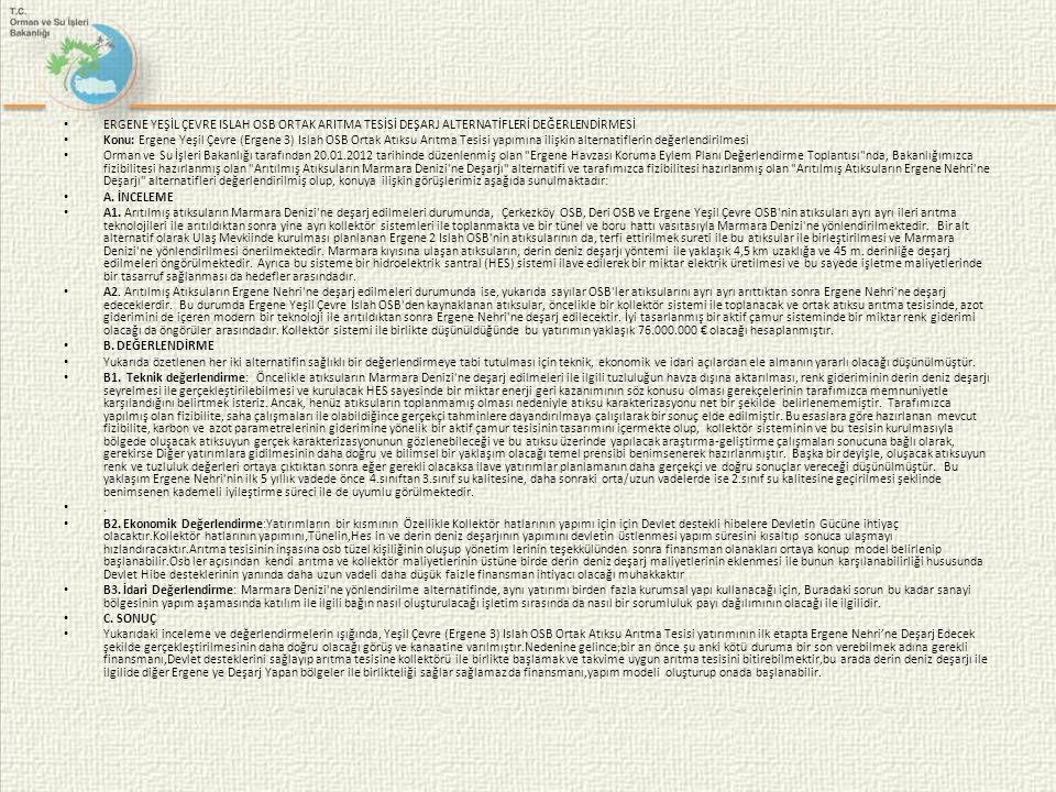 • ERGENE YEŞİL ÇEVRE ISLAH OSB ORTAK ARITMA TESİSİ DEŞARJ ALTERNATİFLERİ DEĞERLENDİRMESİ • Konu: Ergene Yeşil Çevre (Ergene 3) Islah OSB Ortak Atıksu