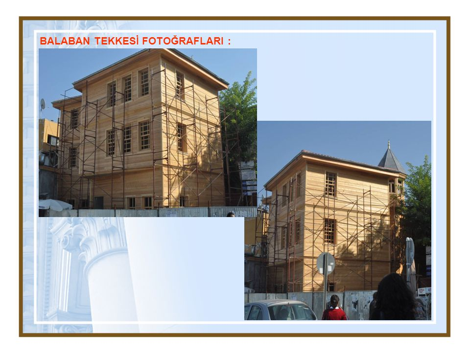 BALABAN TEKKESİ FOTOĞRAFLARI :
