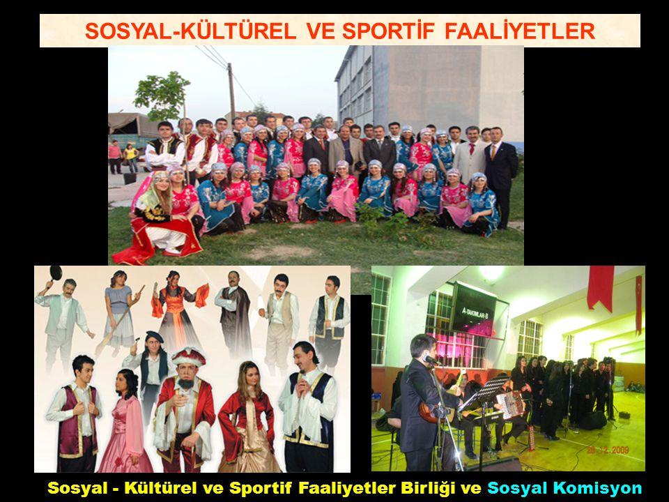 SOSYAL-KÜLTÜREL VE SPORTİF FAALİYETLER Sosyal - Kültürel ve Sportif Faaliyetler Birliği ve Sosyal Komisyon