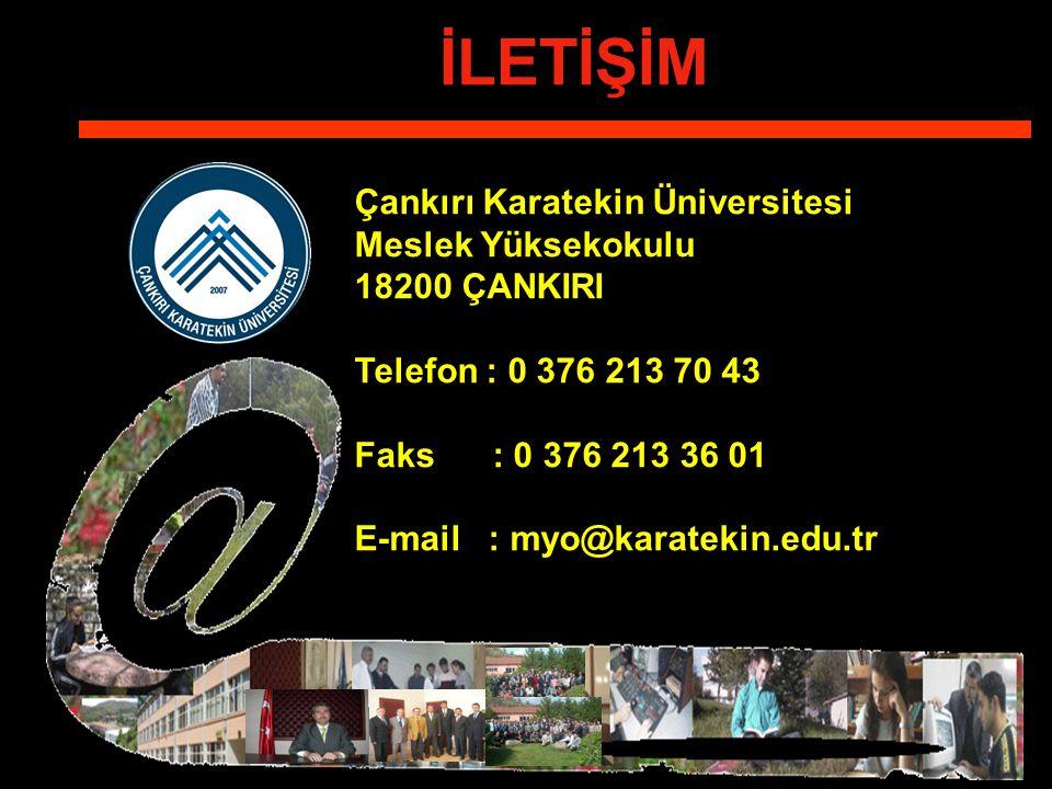 İLETİŞİM Çankırı Karatekin Üniversitesi Meslek Yüksekokulu 18200 ÇANKIRI Telefon : 0 376 213 70 43 Faks : 0 376 213 36 01 E-mail : myo@karatekin.edu.tr