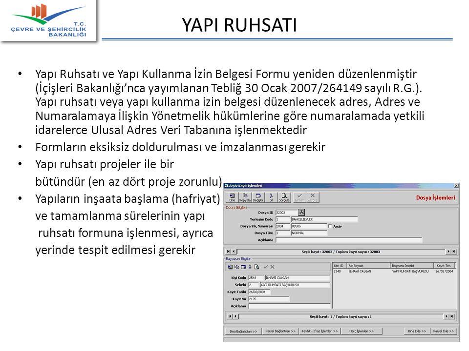 YAPI RUHSATI • Yapı Ruhsatı ve Yapı Kullanma İzin Belgesi Formu yeniden düzenlenmiştir (İçişleri Bakanlığı'nca yayımlanan Tebliğ 30 Ocak 2007/264149 sayılı R.G.).