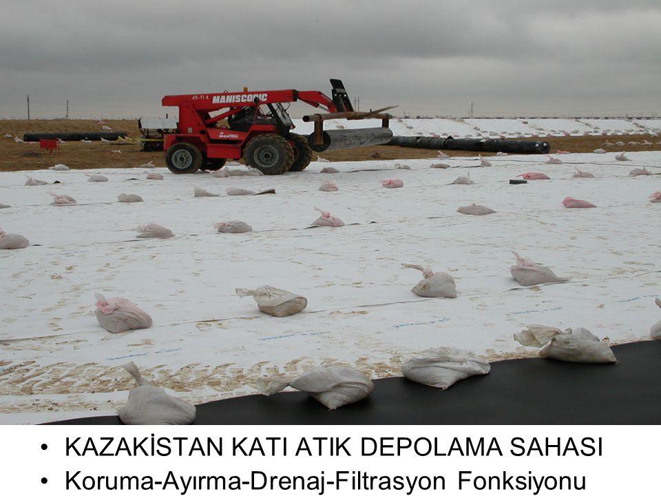 •KAZAKİSTAN KATI ATIK DEPOLAMA SAHASI •Koruma-Ayırma-Drenaj-Filtrasyon Fonksiyonu