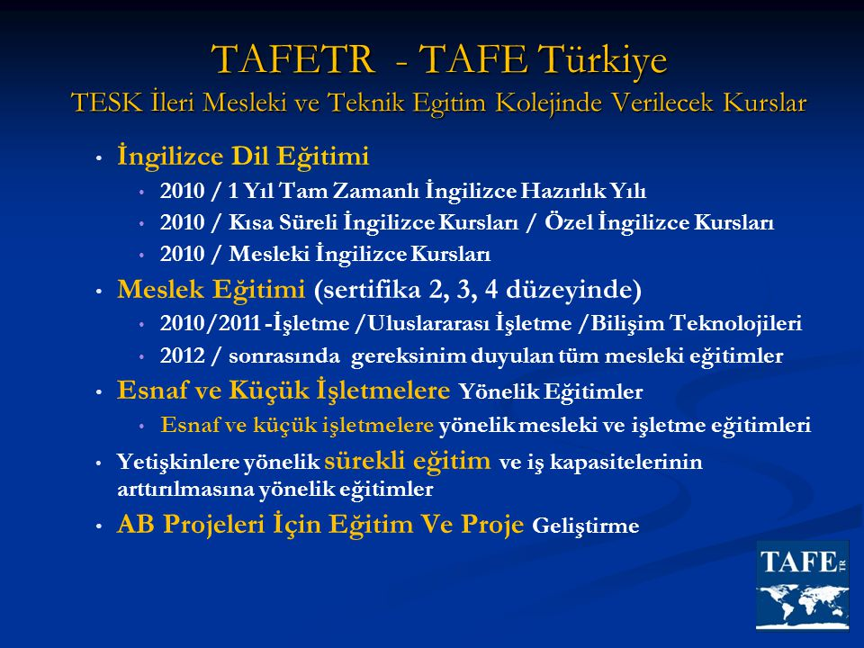 TAFETR - TAFE Türkiye TESK İleri Mesleki ve Teknik Egitim Kolejinde Verilecek Kurslar • • İngilizce Dil Eğitimi • • 2010 / 1 Yıl Tam Zamanlı İngilizce