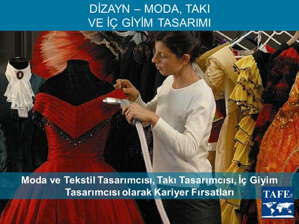 DİZAYN – MODA, TAKI VE İÇ GİYİM TASARIMI Moda ve Tekstil Tasarımcısı, Takı Tasarımcısı, İç Giyim Tasarımcısı olarak Kariyer Fırsatları