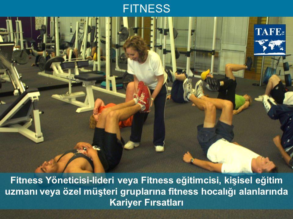 FITNESS Fitness Yöneticisi-lideri veya Fitness eğitimcisi, kişisel eğitim uzmanı veya özel müşteri gruplarına fitness hocalığı alanlarında Kariyer Fır
