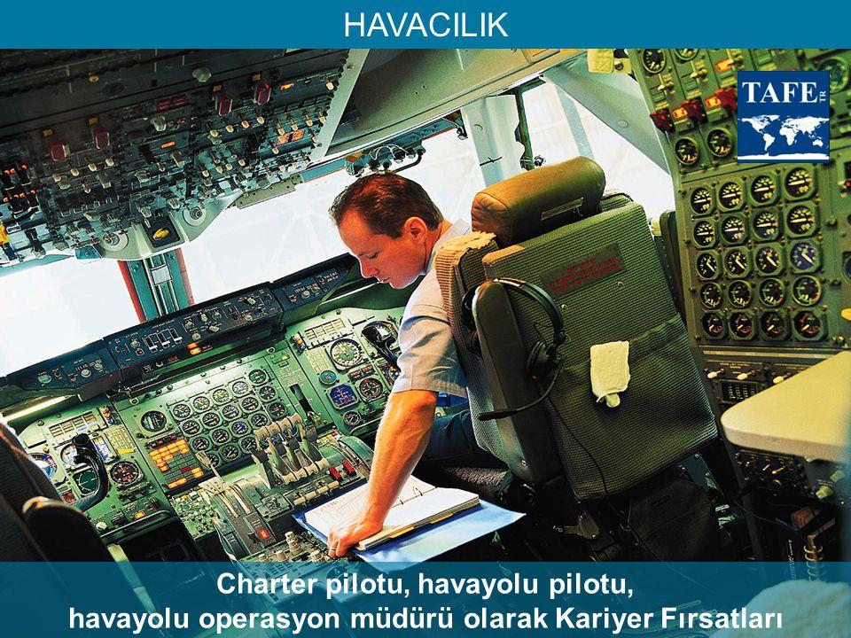 HAVACILIK Charter pilotu, havayolu pilotu, havayolu operasyon müdürü olarak Kariyer Fırsatları