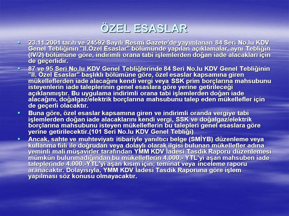 ÖZEL ESASLAR  23.11.2001 tarih ve 24592 Sayılı Resmi Gazete'de yayımlanan 84 Seri No.lu KDV Genel Tebliğinin