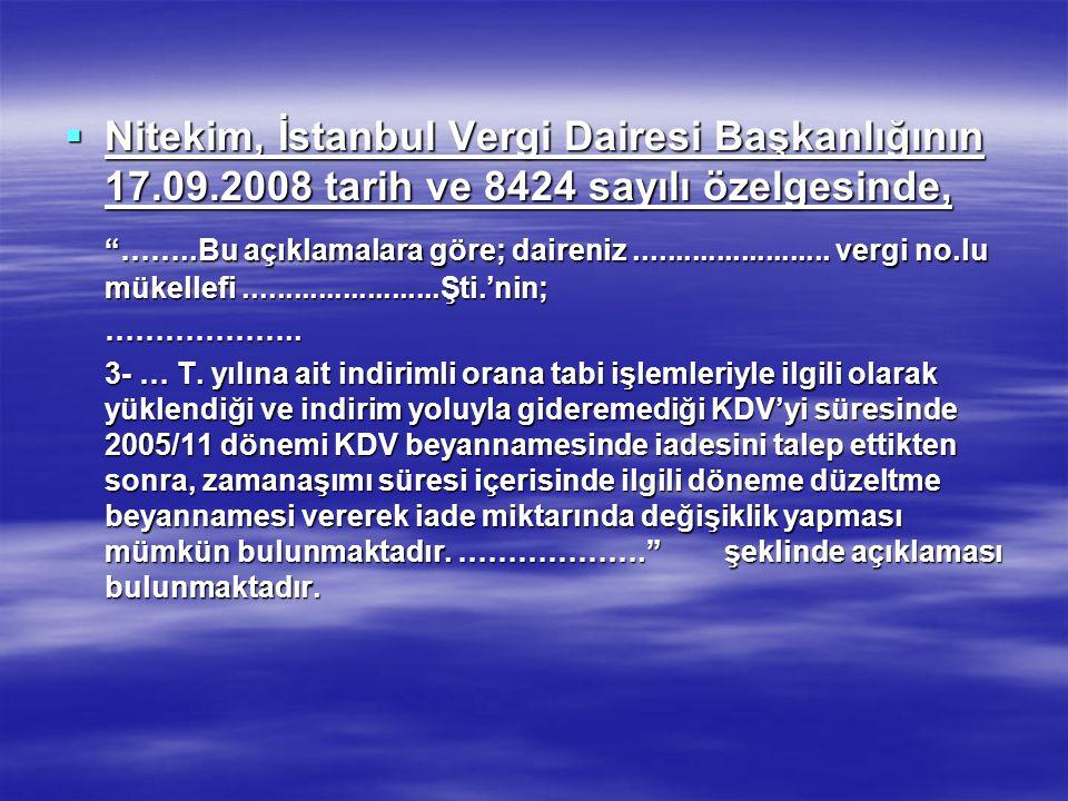 """ Nitekim, İstanbul Vergi Dairesi Başkanlığının 17.09.2008 tarih ve 8424 sayılı özelgesinde, """"……..Bu açıklamalara göre; daireniz......................"""