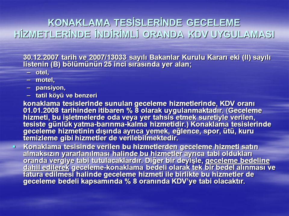 KONAKLAMA TESİSLERİNDE GECELEME HİZMETLERİNDE İNDİRİMLİ ORANDA KDV UYGULAMASI 30.12.2007 tarih ve 2007/13033 sayılı Bakanlar Kurulu Kararı eki (II) sa