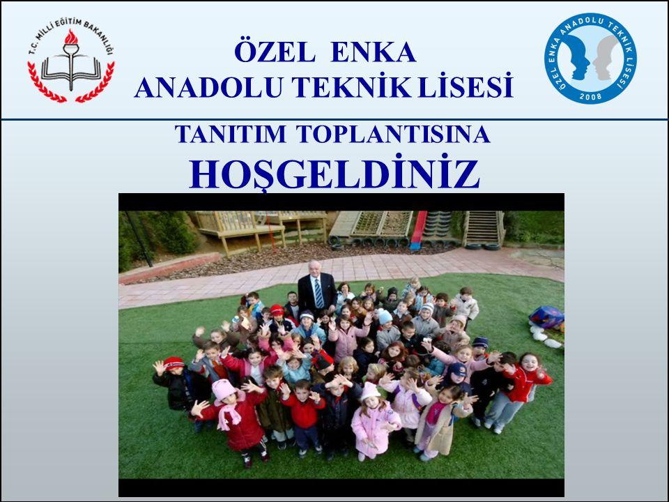 ÖZEL ENKA ANADOLU TEKNİK LİSESİ TANITIM TOPLANTISINA HOŞGELDİNİZ