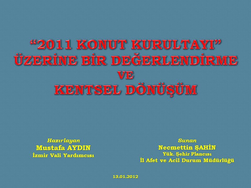 Hazırlayan Mustafa AYDIN İzmir Vali Yardımcısı Sunan Necmettin ŞAHİN Yük.