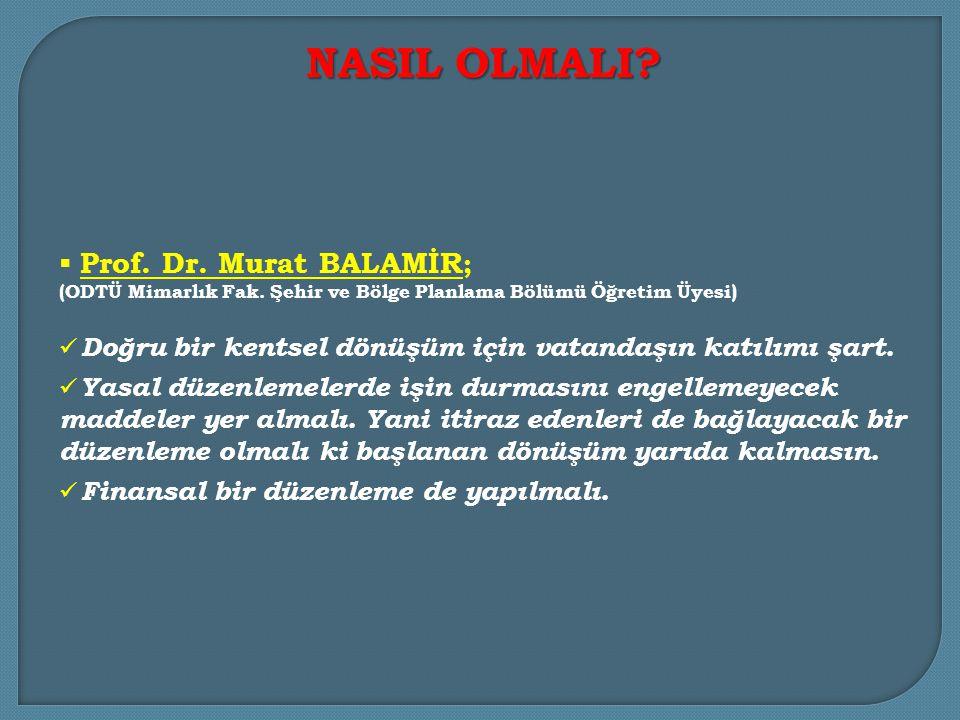  Prof.Dr. Murat BALAMİR ; (ODTÜ Mimarlık Fak.
