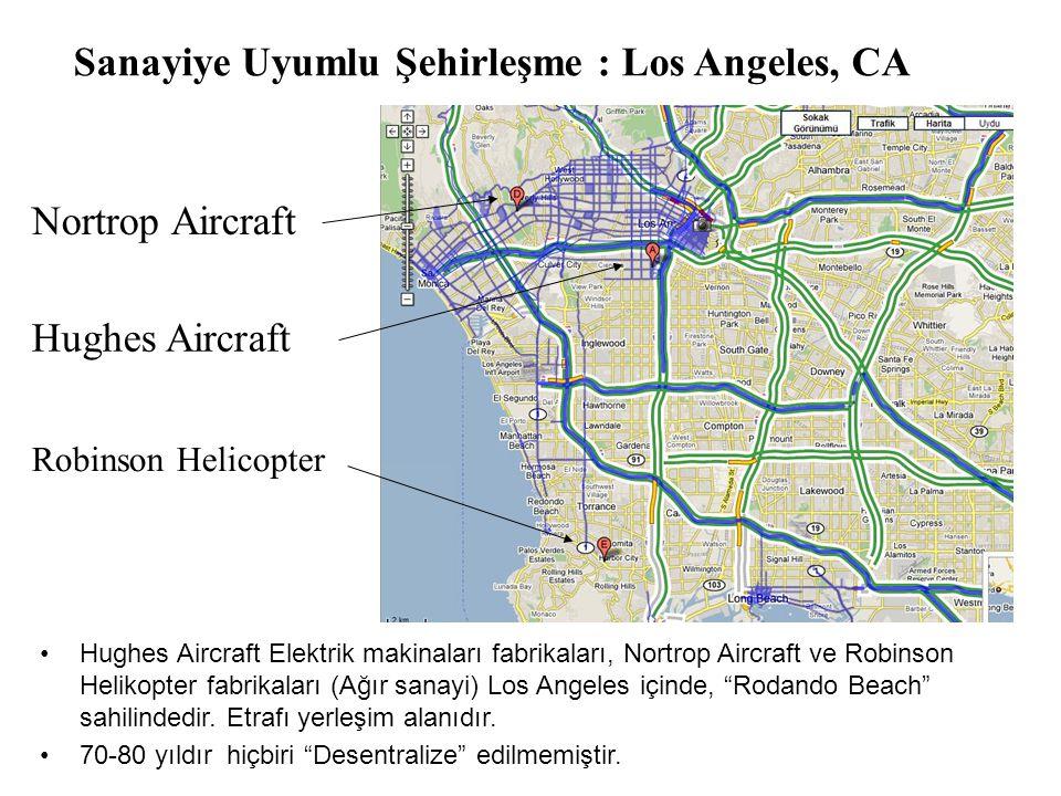 Hughes Aircraft •Hughes Aircraft Elektrik makinaları fabrikaları, Nortrop Aircraft ve Robinson Helikopter fabrikaları (Ağır sanayi) Los Angeles içinde, Rodando Beach sahilindedir.