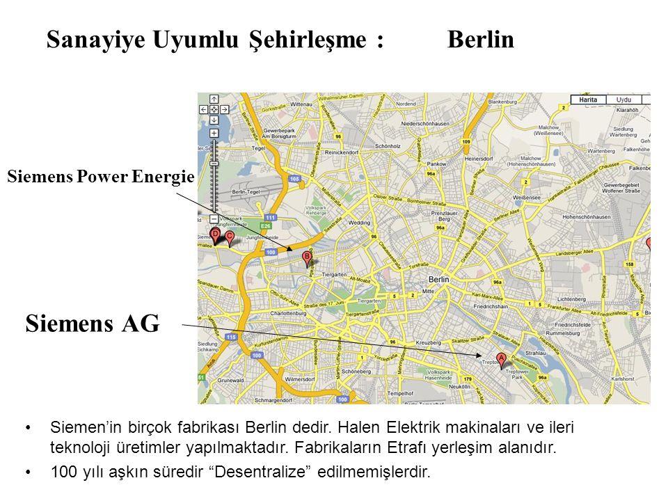 Siemens AG •Siemen'in birçok fabrikası Berlin dedir.