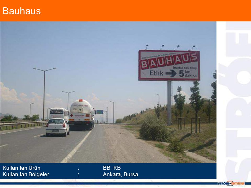 Bauhaus Kullanılan Ürün :BB, KB Kullanılan Bölgeler :Ankara, Bursa