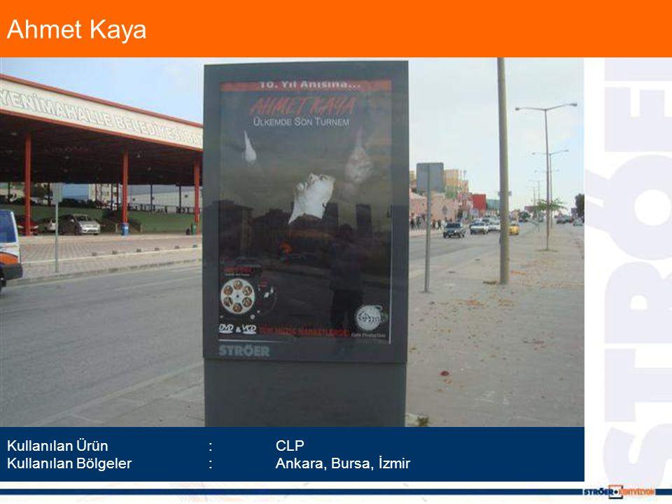 Ahmet Kaya Kullanılan Ürün :CLP Kullanılan Bölgeler :Ankara, Bursa, İzmir