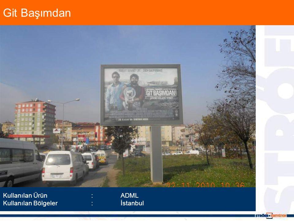 Git Başımdan Kullanılan Ürün :ADML Kullanılan Bölgeler :İstanbul
