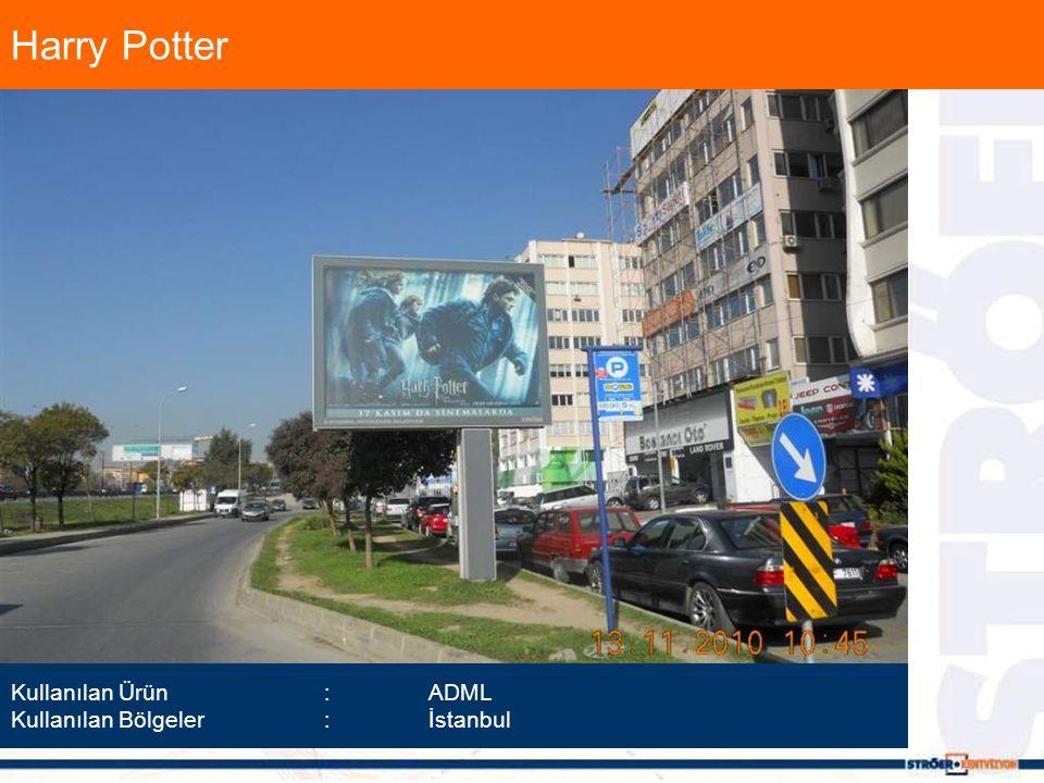 Harry Potter Kullanılan Ürün :ADML Kullanılan Bölgeler :İstanbul