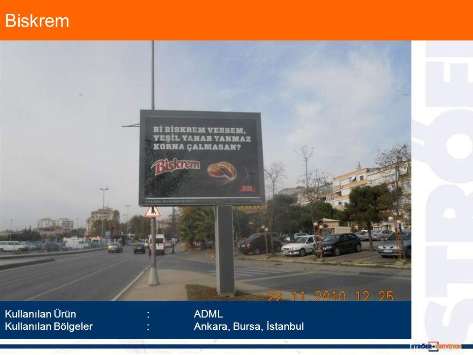 Biskrem Kullanılan Ürün :ADML Kullanılan Bölgeler :Ankara, Bursa, İstanbul